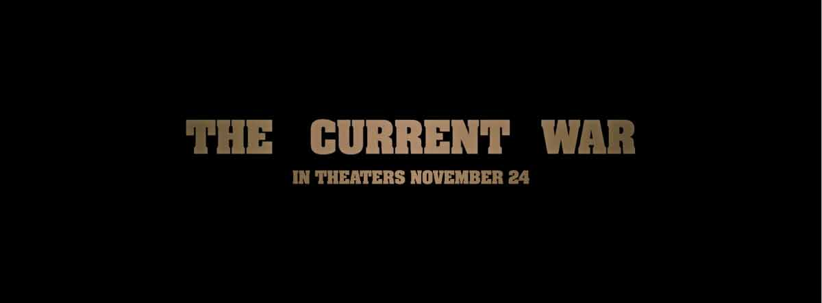 The Current War Movie   Cast, Release Date, Trailer, Posters