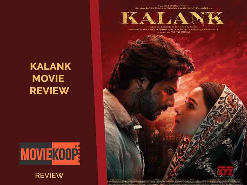 Kalank Movie Review: A Tale of Eternal love laced with partition and Bhansali-sque brand of grandeur.