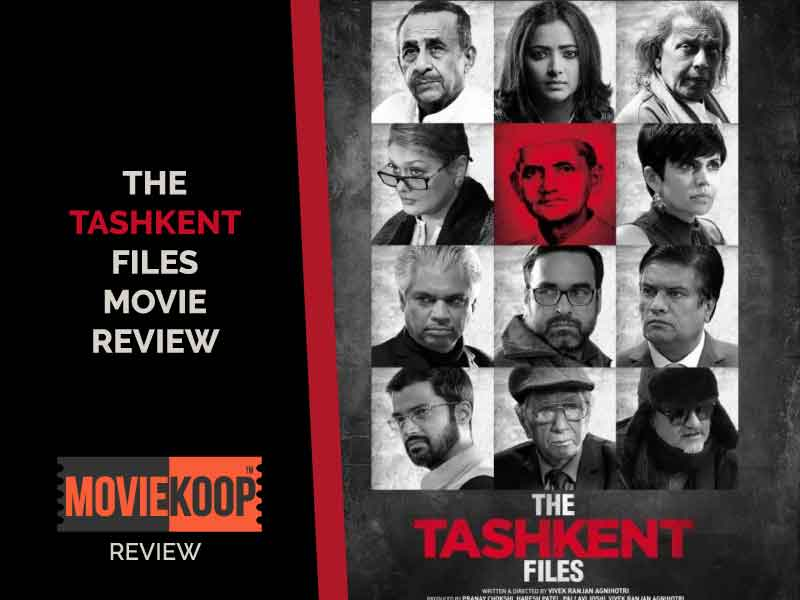 The Tashkent Files Movie Review : Crowd-Sourced Conspiracy Theories with vague claims about the alleged conspirators, you know who.