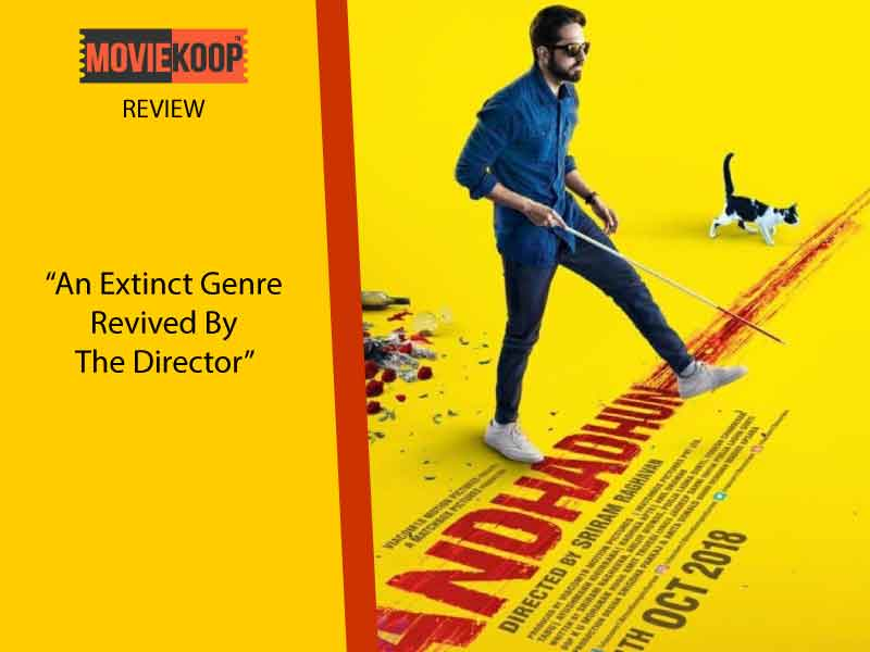 Andhadhun Movie Review An Extinct Genre Revived By The Director Moviekoop