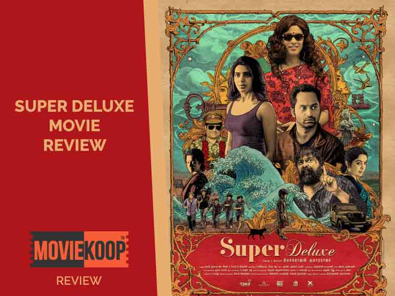 'Super Deluxe' Review: A New wave of Tamil Cinema