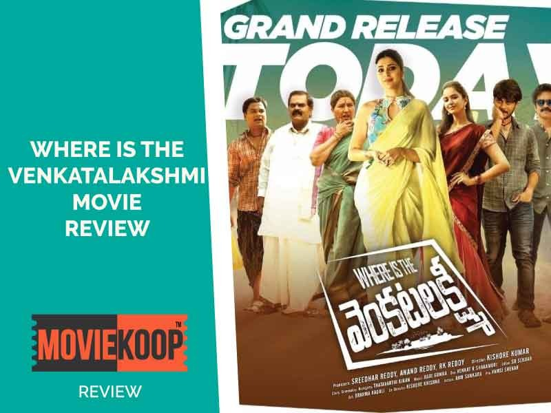 Where Is The Venkatalakshmi Movie Review: You won't regret if you miss this one